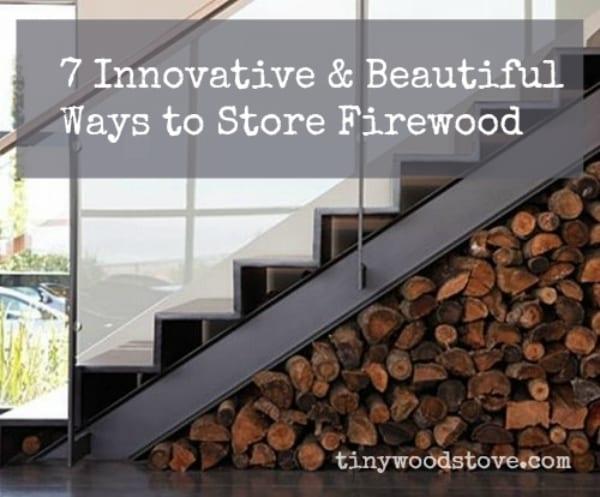 - 7 Innovative & Beautiful Ways To Store Firewood Tiny Wood Stove