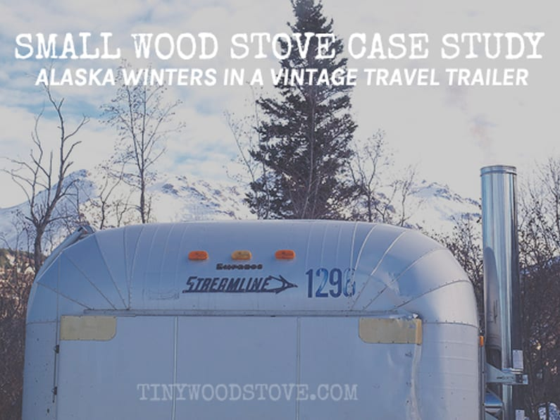 CASE STUDY: Alaska Winters in a Vintage Travel Trailer - CASE STUDY: Alaska Winters In A Vintage Travel Trailer Tiny Wood
